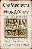 The Medieval World View : An Introduction, Cook, William R. and Herzman, Ronald B., 0195139348
