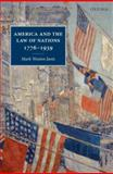 America and the Law of Nations 1776-1939, Janis, Mark Weston, 0199579342