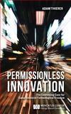 Permissionless Innovation, Adam D. Thierer, 0989219348