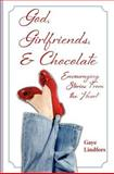 God, Girlfriends, and Chocolate, Gaye Lindfors, 1475209347