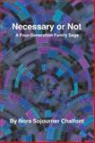 Necessary or Not, Nora Sojourner Chalfont, 149319934X