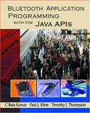 Bluetooth Application Programming with the Java APIs, Kumar, C. Bala and Thompson, Timothy J., 1558609342