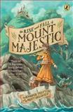 The Rise and Fall of Mount Majestic, Jennifer Trafton, 0142419346