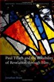 Paul Tillich and the Possibility of Revelation Through Film, Brant, Jonathan, 0199639345