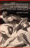 Legacies of Plague in Literature, Theory and Film, Cooke, Jennifer, 0230219349