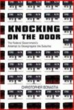 Knocking on the Door : The Federal Government's Attempt to Desegregate the Suburbs, Bonastia, Christopher , 0691119341