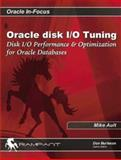 Oracle Disk I/O Tuning, Mike Ault, 0974599344