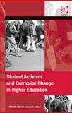 Student Activism and Curricular Change in Higher Education, Arthur, Mikaila Lemonik, 1409409341
