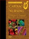 Cardiac Nursing : A Companion to Braunwald's Heart Disease, Riegel, Barbara and Moser, Debra K., 1416029346