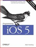 Programming IOS 5 : Fundamentals of iPhone, iPad, and iPod Touch Development, Neuburg, Matt, 1449319343