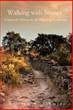 Walking with Stones, William S. Schmidt, 146690934X