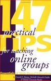 147 Practical Tips for Teaching Online Groups : Essentials of Web-Based Education, Hanna, Donald E. and Glowacki-Dudka, Michelle, 189185934X