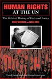 Human Rights at the Un : The Political History of Universal Justice, Normand, Roger and Zaidi, Sarah, 0253219345