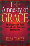 The Amnesty of Grace, Elsa Tamez, 0687009340