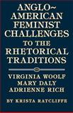 Anglo-American Feminist Challenges to the Rhetorical Traditions 9780809319343