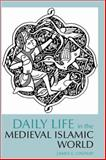 Daily Life in the Medieval Islamic World, Lindsay, James E., 0872209342