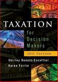 Taxation for Decision Makers, Dennis-Escoffier and Dennis-Escoffier, Shirley, 0470879343