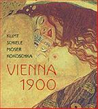 Vienna 1900 : Klimt, Schiele, Moser, Kokoschka, Salm-Salm, Marie-Am, 0853319340