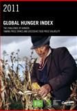 2011 Global Hunger Index : The Challenge of Hunger: Taming Price Spikes and Excessive Food Price Volatility, von Grebmer, Klaus and Torero, Maximo, 0896299341