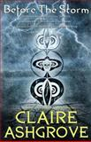 Before the Storm, Claire Ashgrove, 1497369347