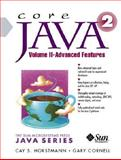 Core Java : Advanced Features, Horstmann, Cay S. and Cornell, 0130819344
