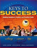 Keys to Success : Building Analytical, Creative, and Practical Skills Plus NEW MyStudentSuccessLab Update -- Access Card Package, Carter, Carol J. and Bishop, Joyce, 0134019342