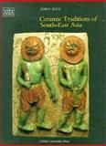 Ceramic Traditions of South-East Asia, Guy, John S., 0195889347