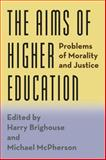 The Aims of Higher Education : Problems of Morality and Justice, , 022625934X