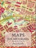 Maps for Historians, Paul Hindle, 0850339340