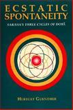 Ecstatic Spontaneity : Saraha's Three Cycles of Doha, Guenther, Herbert V., 0895819341
