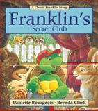 Franklin's Secret Club, Paulette Bourgeois, 155453934X