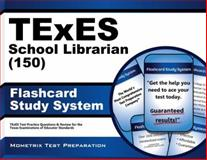 TExES (150) School Librarian Exam Flashcard Study System : TExES Test Practice Questions and Review for the Texas Examinations of Educator Standards, TExES Exam Secrets Test Prep Team, 161072934X