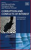 Corruption and Conflicts of Interest : A Comparative Law Approach, Jean-Bernard Auby, Emmanuel Breen, Thomas Perroud, 1781009341