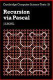 Recursion via Pascal, Rohl, J. S., 0521269342