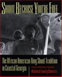 Shout Because You're Free : The African American Ring Shout Tradition in Coastal Georgia, Rosenbaum, Art, 0820319341