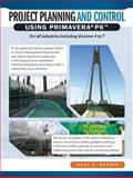 Project Planning and Control Using Primavera P6 : For all Industries Including Versions 4 To 7, Harris, Paul E., 1921059346