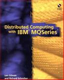 Distributed Computing with IBM MQSeriesTM, Gilman, Leonard and Schreiber, Richard, 0471149349