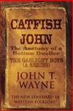 Catfish John, John T. Wayne, 1456059343