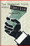 The Unwanted Truth about America, Tim Philson, 1481189344