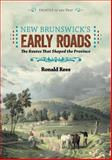 New Brunswick's Early Roads, Ronald Rees, 1551099349