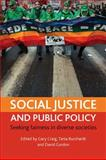Social Justice and Public Policy : Seeking Fairness in Diverse Societies, , 1861349343
