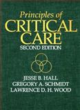 Principles of Critical Care, Hall, Jesse B. and Schmidt, Gregory A., 0070259348