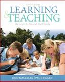 Learning and Teaching : Research-Based Methods, Kauchak, Don P. and Eggen, Paul D., 0132179342