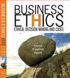 Business Ethics : Ethical Decision Making and Cases, Ferrell, O. C. and Fraedrich, John, 0618749349