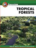 Tropical Forests, Moore, Peter D. and Garratt, Richard, 0816059349
