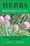 Herbs - Partners in Life, Adele G. Dawson, 0892819340