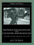 Modern Insurgencies and Counter-Insurgencies : Guerrillas and Their Opponents since 1750, Beckett, Ian F., 0415239346
