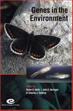 Genes in the Environment : 15th Special Symposium of the British Ecological Society, , 0521549345