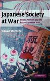 Japanese Society at War : Death, Memory and the Russo-Japanese War, Shimazu, Naoko, 0521859344