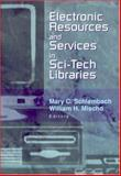 Electronic Resources and Services in Sci-Tech Libraries, Mary Schlembach, William Mischo, 0789019345